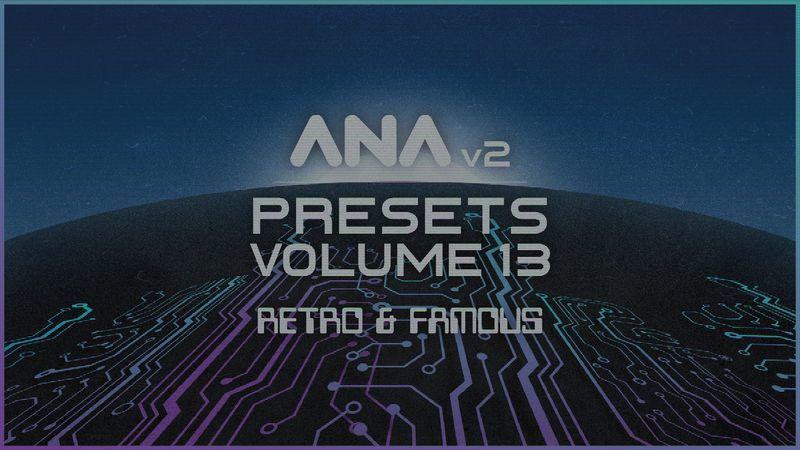 ANA 2 Presets Volume 13 - Retro and Famous