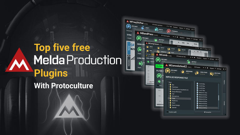 Top 5 MeldaProduction Plugins with Protoculture