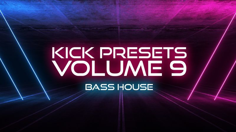 KICK 2 Presets Vol. 9 - Bass House