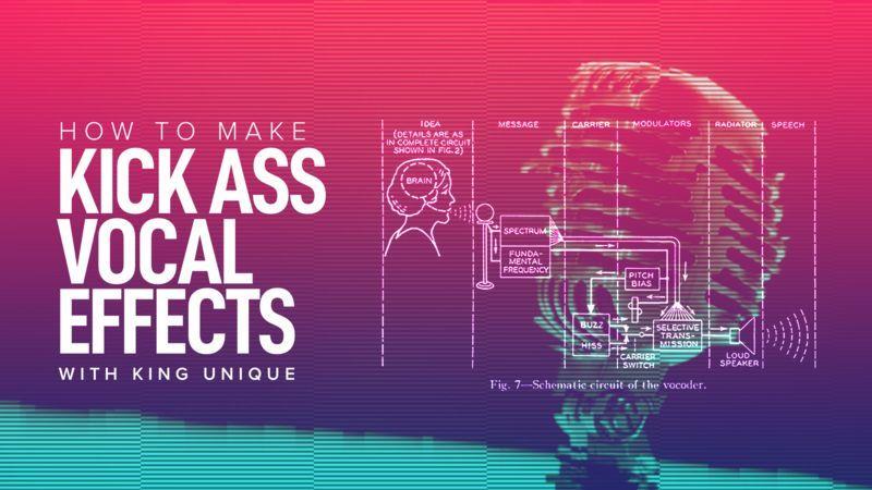 Kick Ass Vocal FX with King Unique