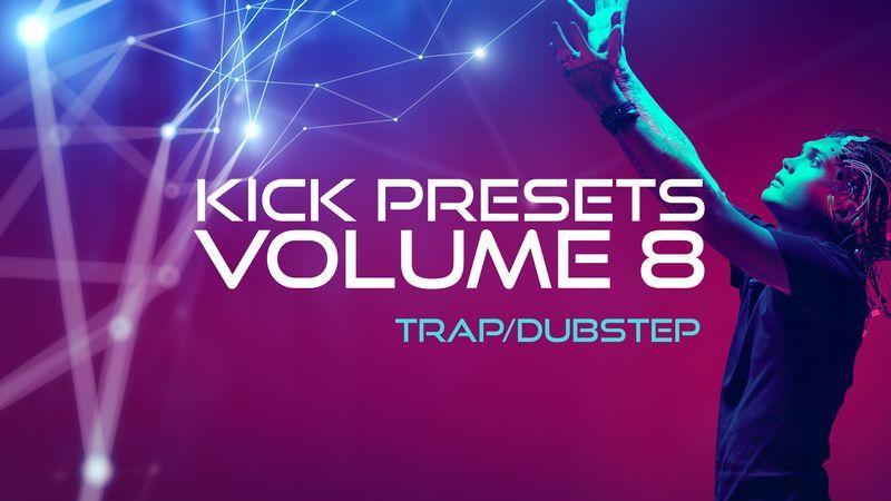 Kick 2 Presets Vol. 8 - Trap and Dubstep