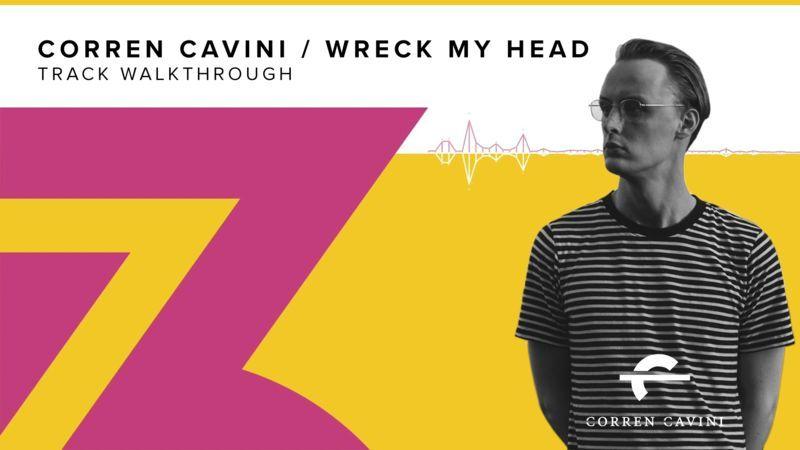 Corren Cavini - Wreck My Head