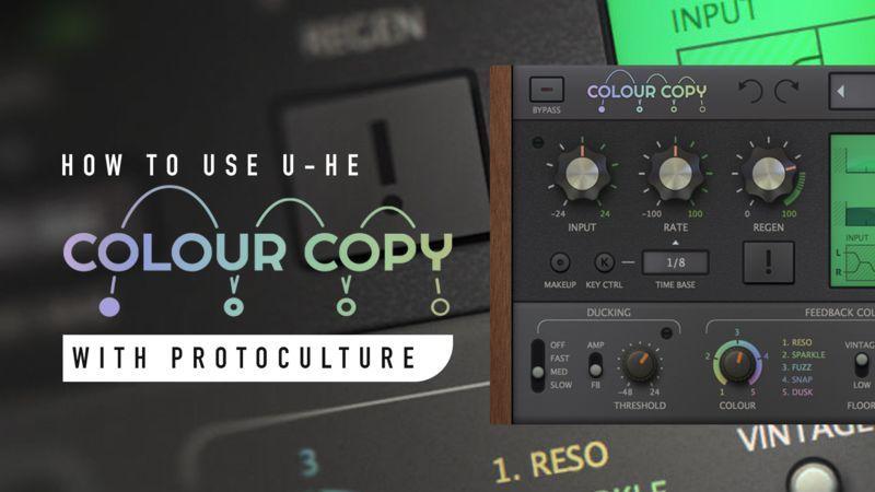 u-he Colourcopy with Protoculture