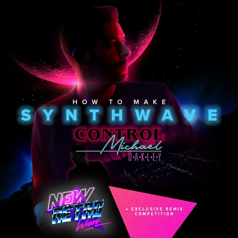 Michael Oakley - Control Remix contest with NewRetroWave Records