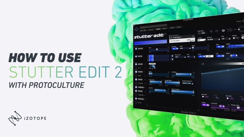 iZotope Stutter Edit 2 with Protoculture